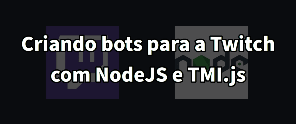 Cover image for Chatbot para twitch com Javascript