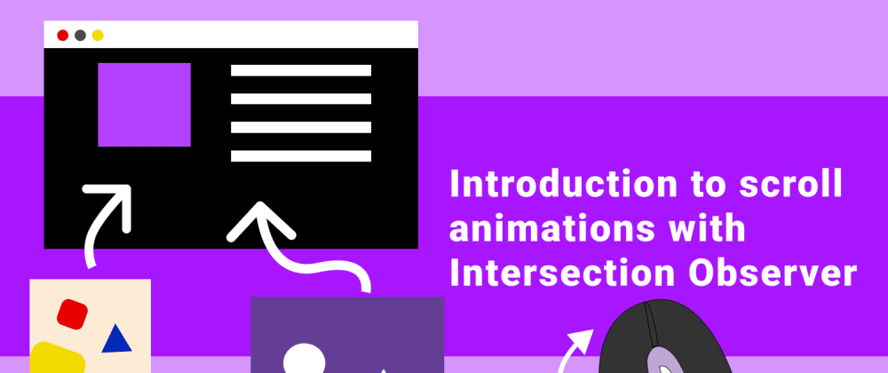 Cover image for Introduction to scroll animations with Intersection Observer