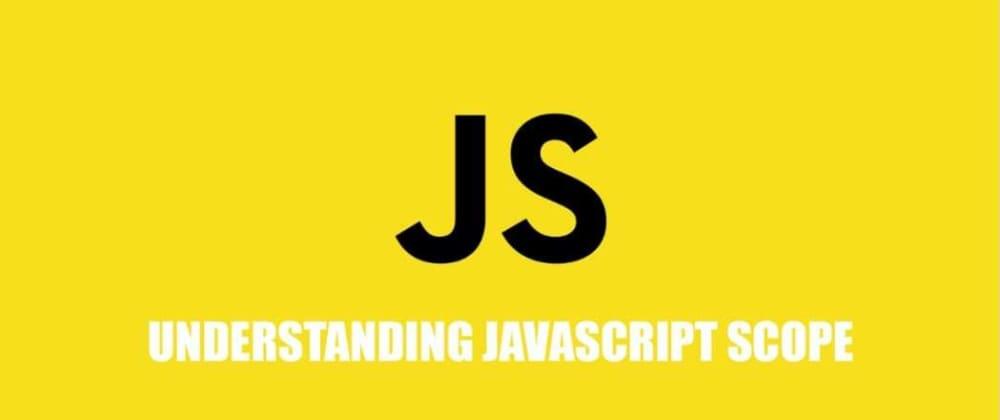 Cover image for Understanding JavaScript Scope