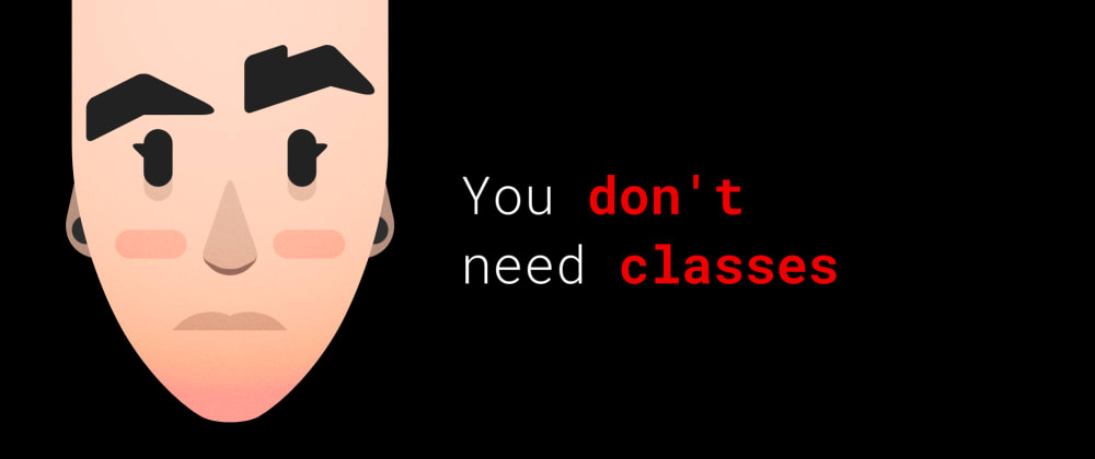 Cover image for You don't need classes