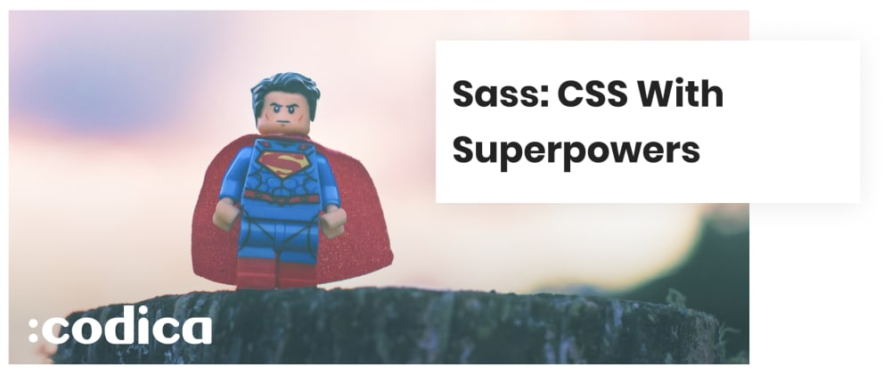 Cover image for Sass: CSS With Superpowers