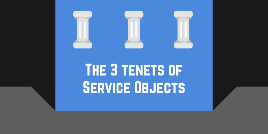 The 3 Tenets of Service Objects in Ruby on Rails