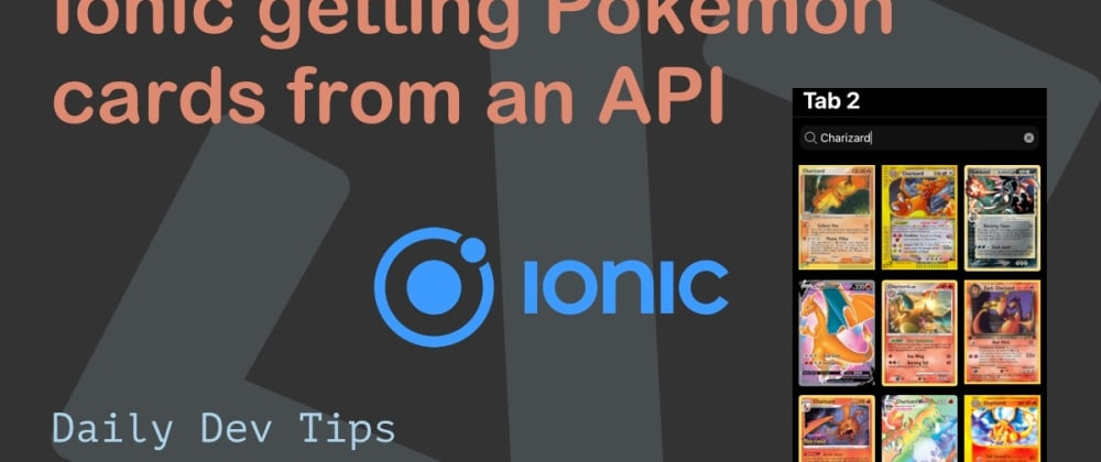 Cover image for Ionic getting Pokemon cards from an API