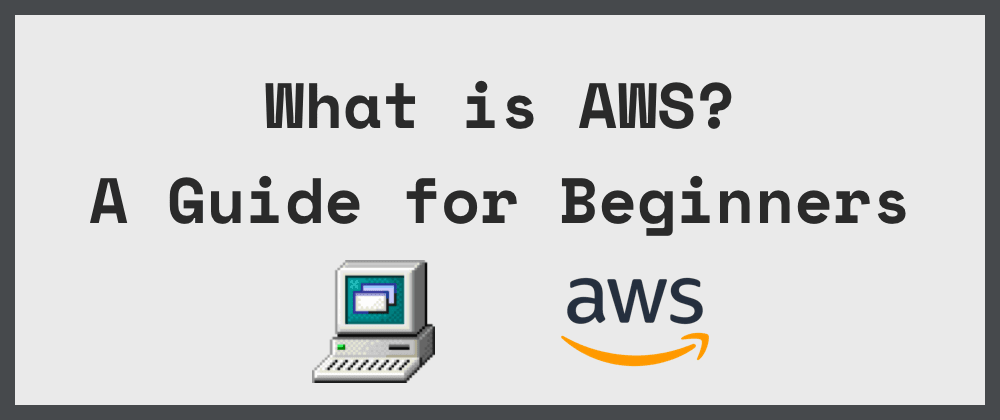 Cover image for What is AWS? A Guide for Beginners.
