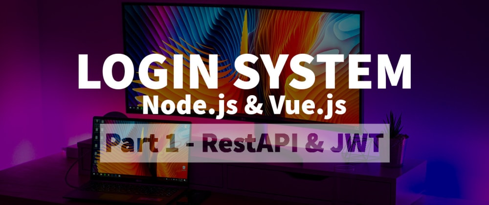 Cover image for Complete login system with Node.js & Vue.js | RestAPI & JWT | Part [1/2]
