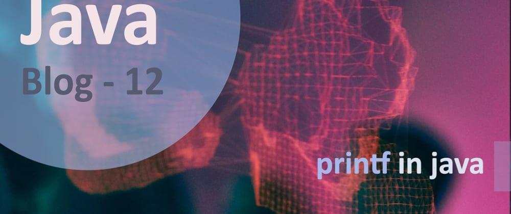Cover image for printf() in Java