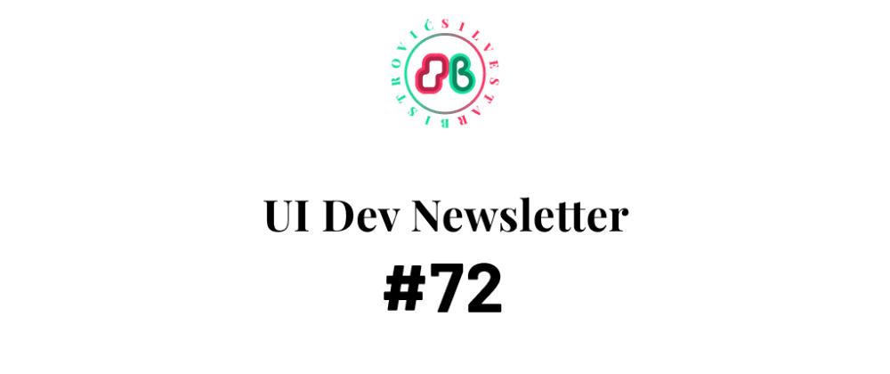Cover image for UI Dev Newsletter #72