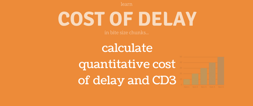 Cover image for Cost of delay: how to calculate quantitative cost of delay and CD3