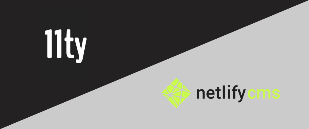 Cover image for A simpler stack: my experience with 11ty and Netlify CMS