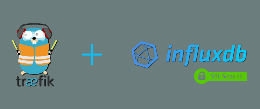 Cover image for InfluxDB 2.0 - Quickly Enabling TLS Encryption with Traefik