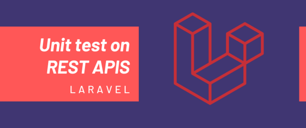 Cover image for Testing an API with Laravel.