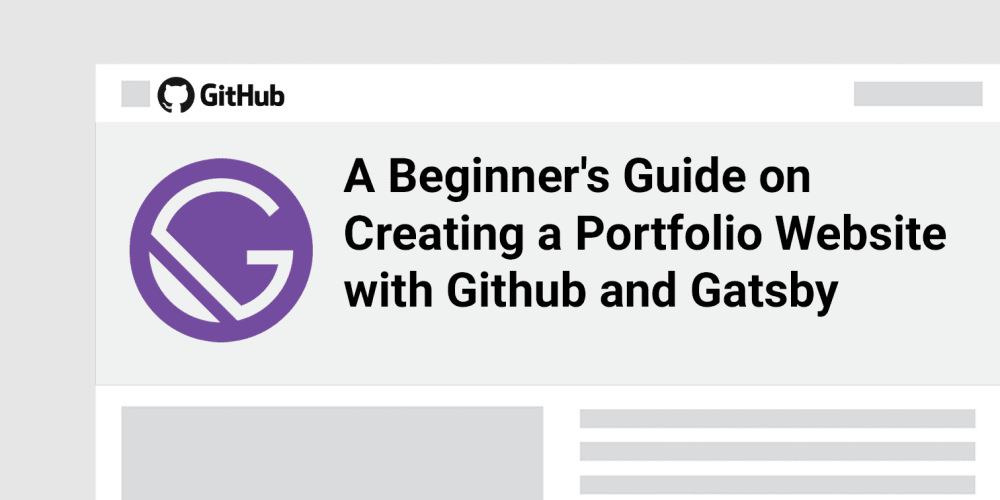 A Beginner's Guide on Creating a Portfolio Website with Github and Gatsby