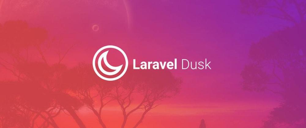 Cover image for 5 useful tricks for LaravelDusk