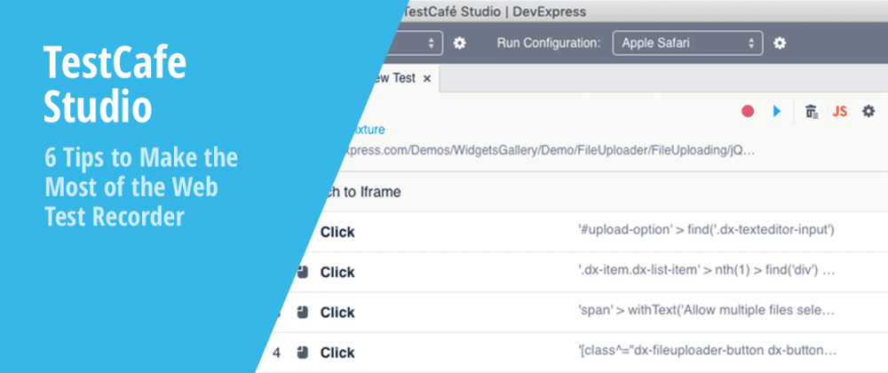 Cover image for Web Application Testing - 6 Tips to Make the Most of TestCafe Studio's Web Test Recorder