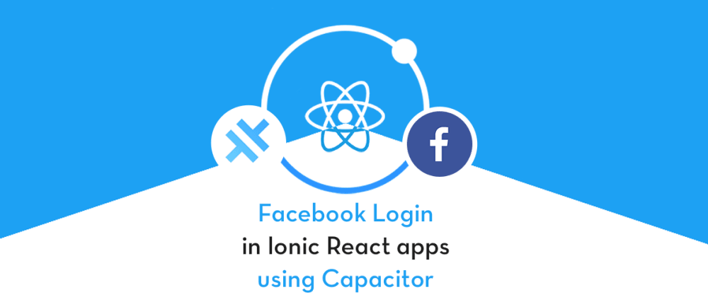 Cover image for Facebook login in Ionic React Capacitor apps