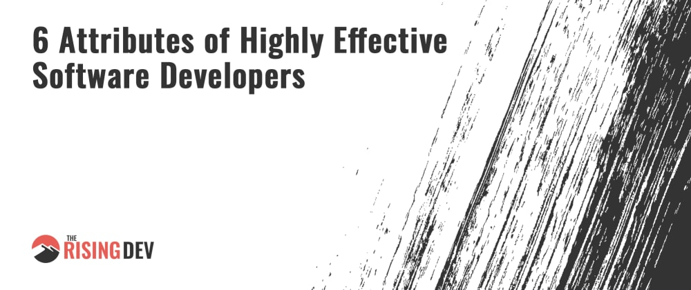 Cover image for 6 Attributes of Highly Effective Software Developers