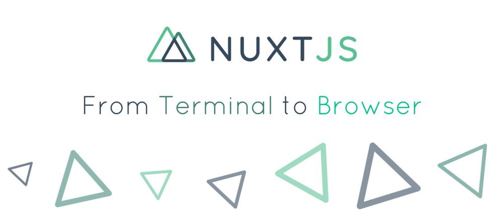 Cover image for NuxtJS: From Terminal to Browser