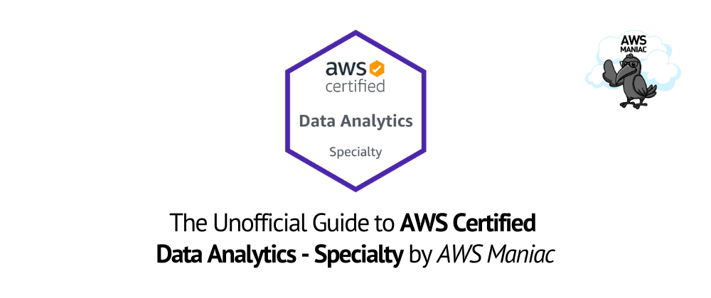 Cover image for The Unofficial Guide to AWS Certified Data Analytics - Specialty Exam