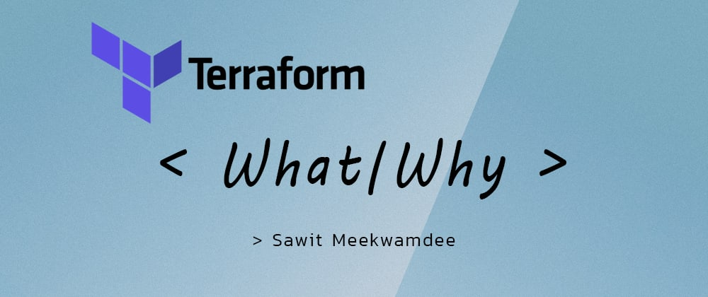 Cover image for Terraform EP1 - What and Why