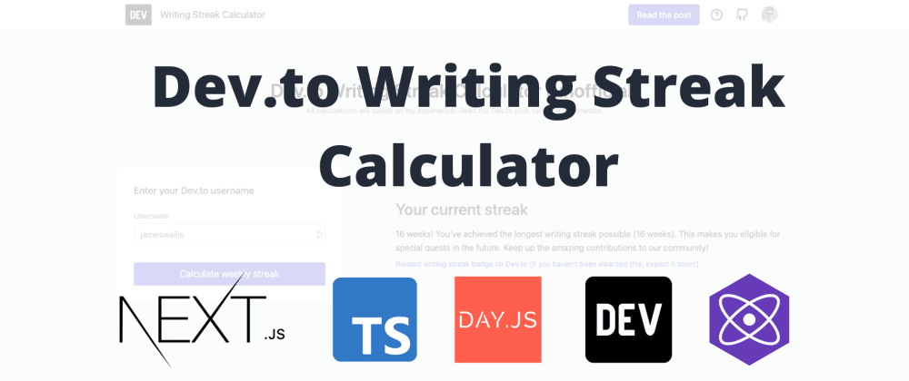 Cover for I made a free Dev.to Writing Streak Calculator using Next.js, Day.js and the Dev.to API