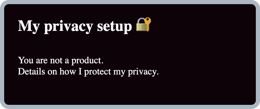 My privacy setup 🔐