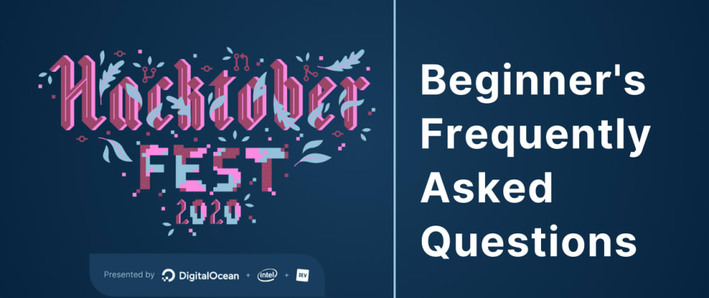 Cover image for Answering your Frequently Asked Questions about Hacktoberfest