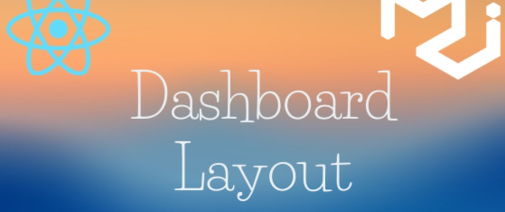 Cover image for Dashboard layout with React.js and Material-UI