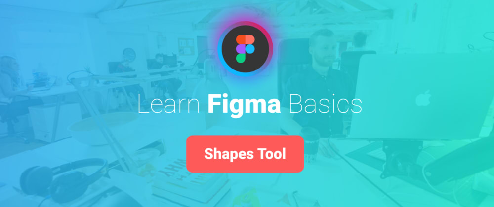 Cover image for Learn Figma Basics, Part 6: Vector Shapes