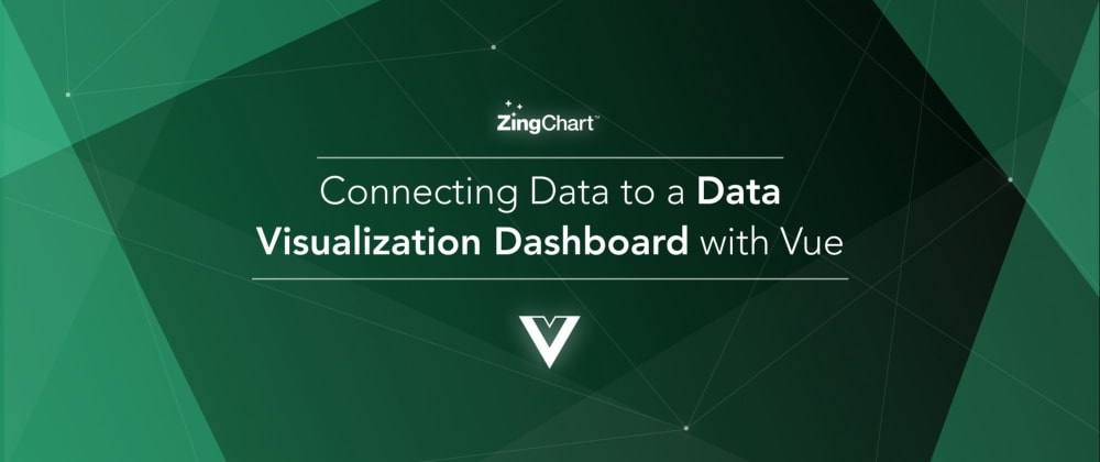 Cover image for Connecting Data to a Data Visualization Dashboard with Vue
