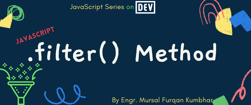 Cover image for JavaScript .filter() Method 💭