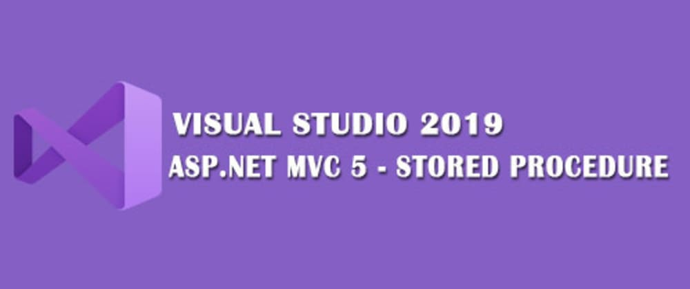 Cover image for ASP.NET MVC 5 Stored Procedure