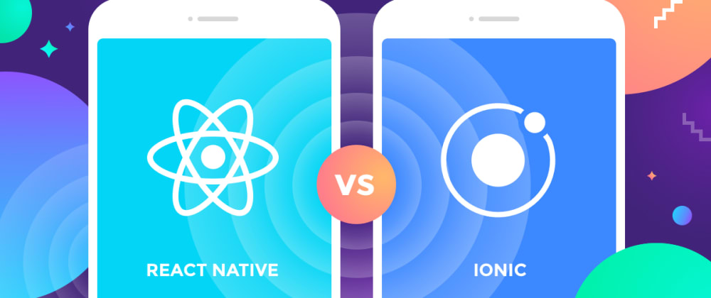 Cover image for Ionic vs React Native: Which one isbetter?