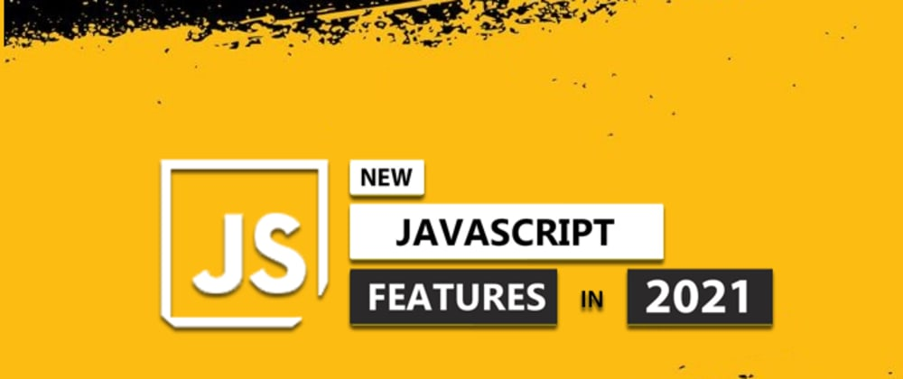 Cover image for JavaScript new features in ECMAScript 2021