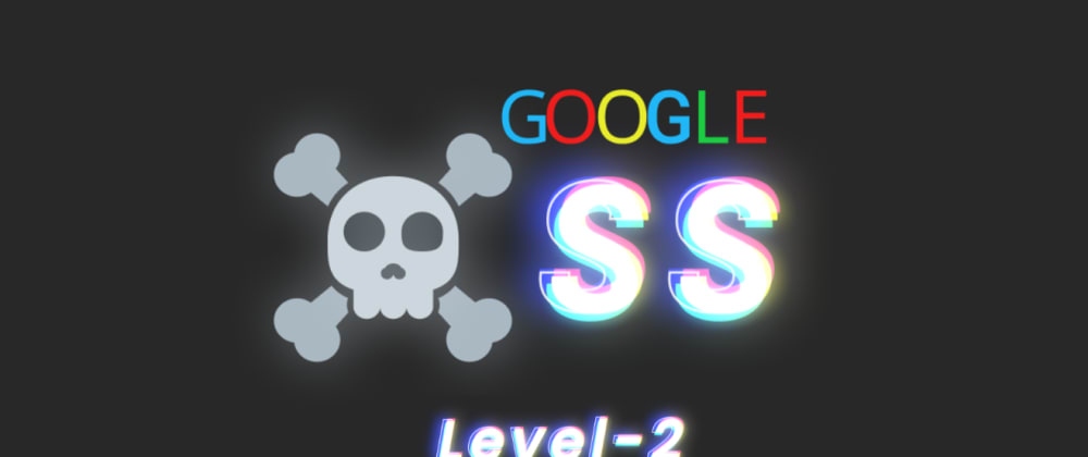 Cover image for Google XSS challenge: Level 2 aka Persistence is key (detailed walkthrough)