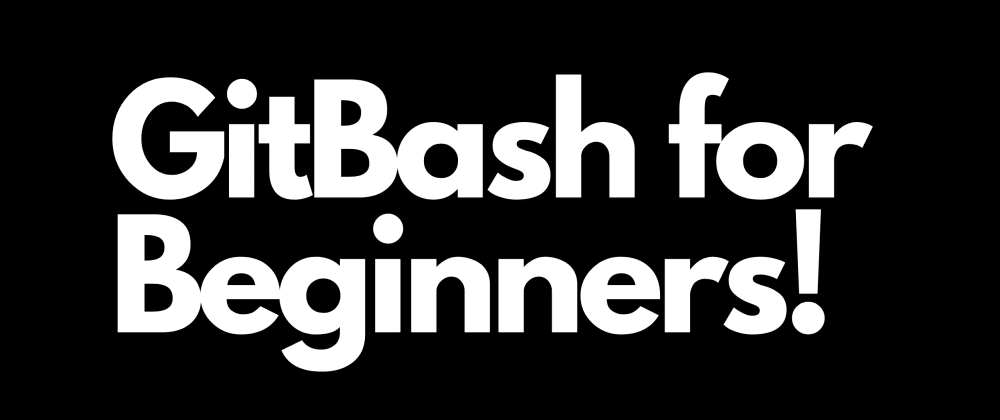 Cover image for GitBash breakdown for beginners! Use git the way you would need to in a company position!