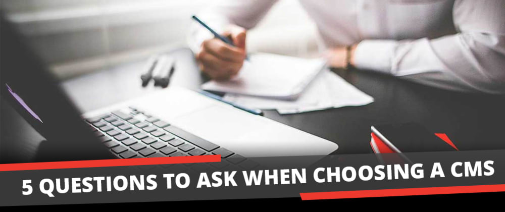 Cover image for 5 Questions to Ask When Choosing a CMS for your Website