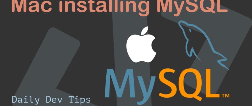 Cover image for Mac installing MySQL