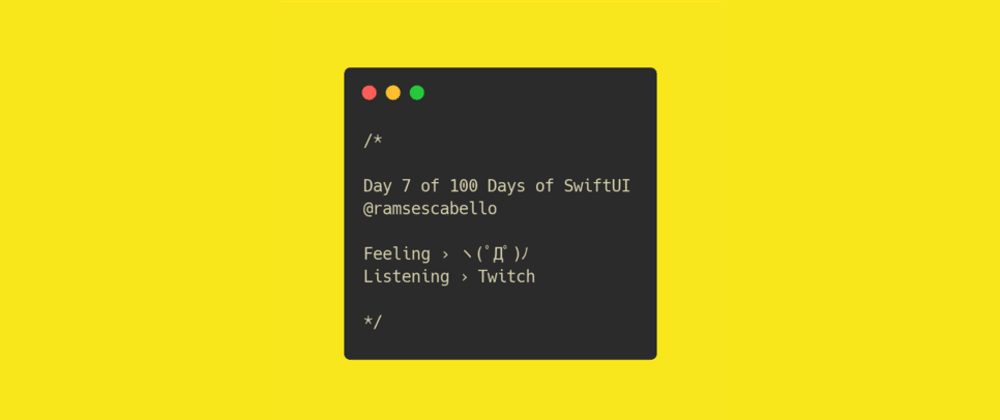 Cover image for Day 7 of 100 Days of SwiftUI