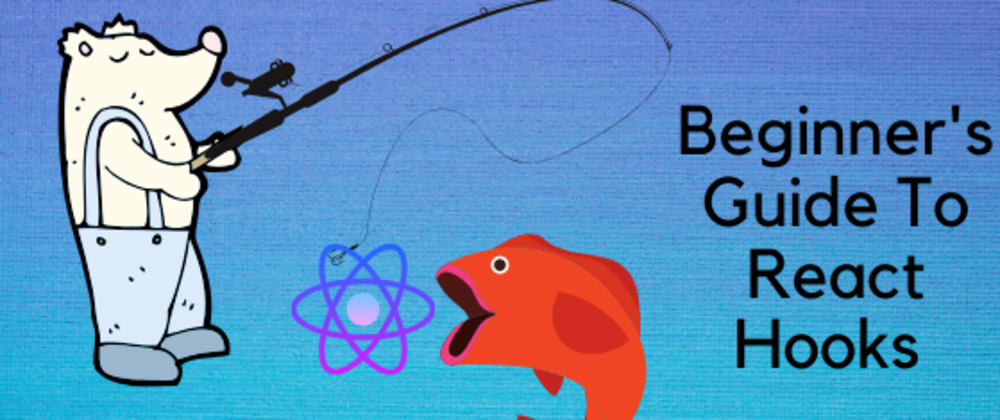 Cover image for Beginners Guide To React Hooks : Getting Started With React Hooks🔥🔥