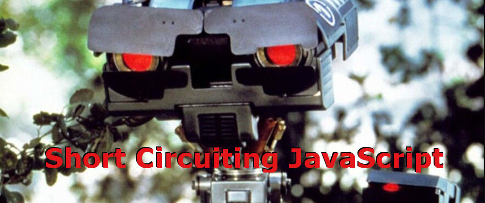Cover image for Short Circuiting JavaScript
