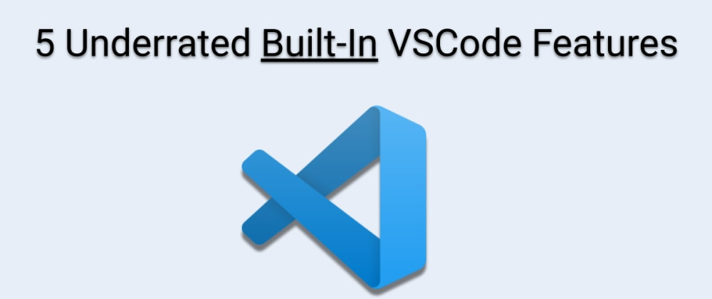 Cover image for 5 Underrated *Built-In* VSCode Features