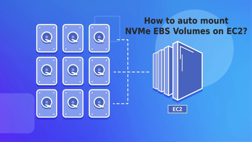 How to auto mount NVMe EBS Volumes on EC2?