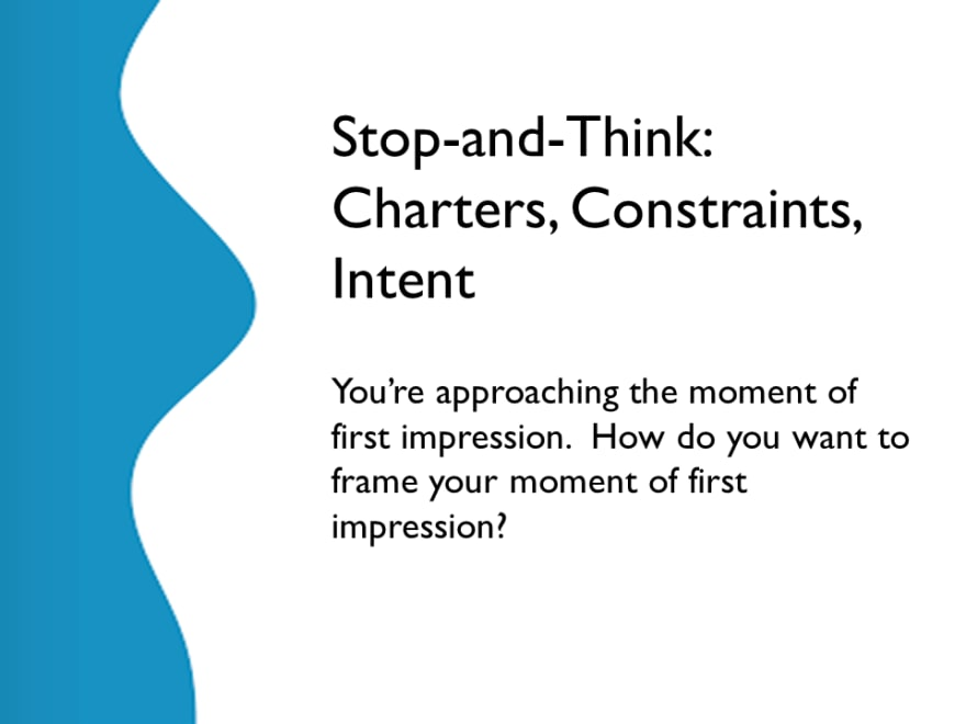 Stop to Think - Charters, Constraints, Intent