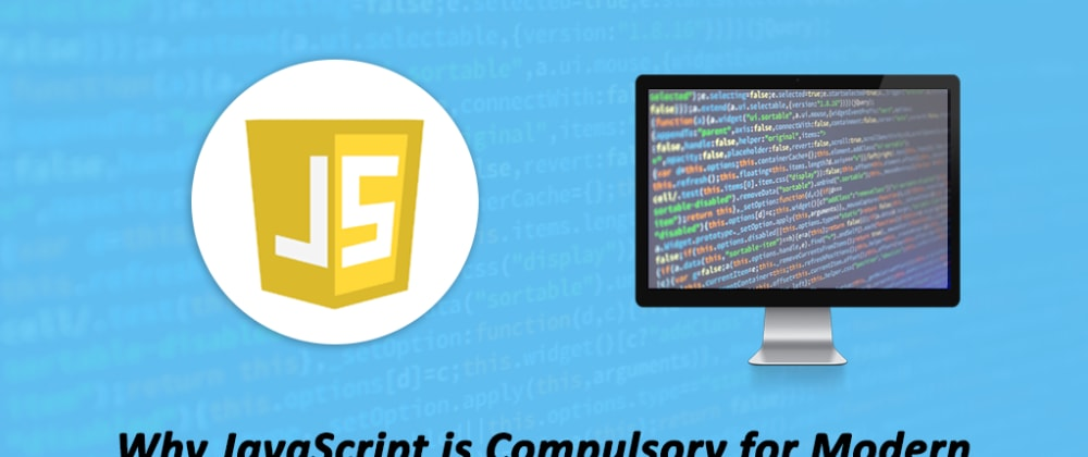 Cover image for Why JavaScript is Mandatory for Modern Web Development?