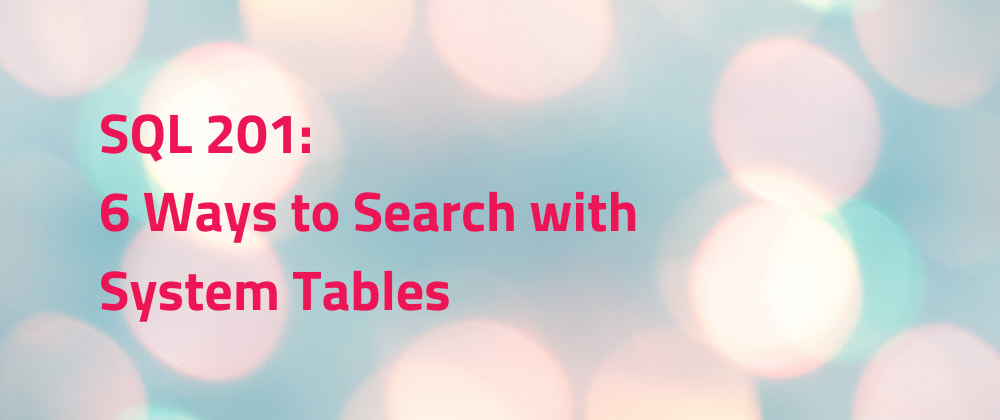 Cover image for 6 ways to search with System Tables