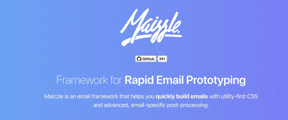Cover image for Getting Started with Maizzle, a Framework for Rapid Email Prototyping