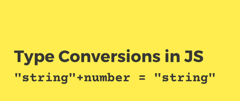 Cover image for JavaScript Basic Type Conversions Cheat Sheet 🔥