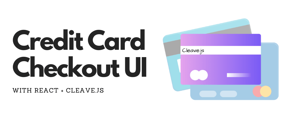 Cover image for Credit Card Payment UI With ReactJS