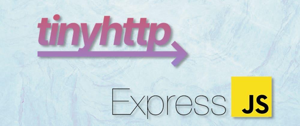 Cover image for tinyhttp vs. Express.js: Comparing Node.js frameworks