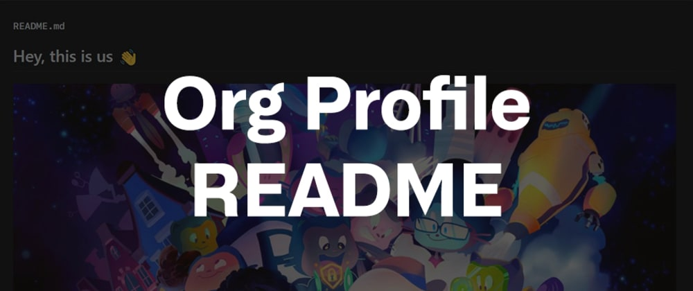 Cover Image for How to create a Profile README for your Organisation